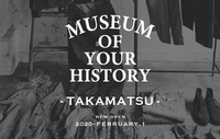 MUSEUM OF YOUR HISTORY 高松店 OPENのお知らせ